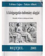 A közigazgatás-tudomány alapjai - Lőrincz Lajos, Takács Albert