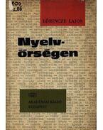 Nyelvőrségen - Lőrincze Lajos