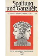 Spaltung und Ganzheit - Lotte Hartmann-Kottek-Schroeder
