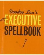 Voodoo Lou's Executive Spellbook - Lou Harry