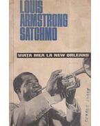 Viata mea la New Orleans - Louis Armstrong