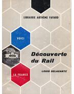 Découverte du rail - Louis Delacarte