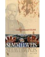 Semmelweis - Louis, Ferdinand Céline
