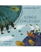 Beszélgessünk róla! - Globális konfliktusok - Louise Spilsbury, Hanane Kai