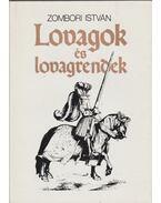 Lovagok és lovagrendek (dedikált) - Zombori István