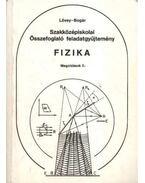 Fizika Megoldások II. - Lövey Zsuzsa, Bogár Péter