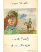 A kertelő agár - Lovik Károly