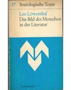 Das Bild des Menschen in der Literatur - Löwenthal, Leo