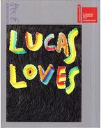 Lucas Loves - Lucas Samaras
