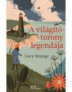 A világítótorony legendája - Lucy Strange