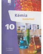 Kémia 10. munkafüzet - Ludányi Ágota, Ludányi Lajos, Szabó Krisztián, Tóth Zoltán