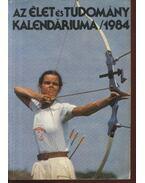 Az Élet és Tudomány kalendáriuma 1984 - Ludas M. László, Németh Ferenc