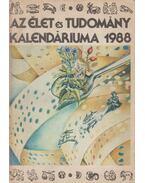 Az Élet és Tudomány kalendáriuma 1988 - Ludas M. László (szerk.)