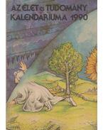 Az Élet és Tudomány kalendáriuma 1990 - Ludas M. László (szerk.)
