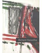 Richard Konvicka: Paintings and Drawings - Ludvík Sevecek
