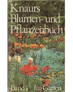 Knaurs Blumen- und Pflanzenbuch - Band 1. Im Garten - Ludwig Koch-Isenburg