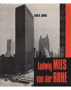 Ludwig Mies van der Rohe - Bonta János