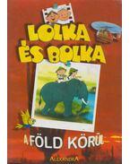 Lolka és Bolka a Föld körül - Ludwik Cichy