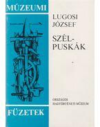 Szélpuskák - Lugosi József