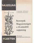 Szuronyok Magyarországon a 18. századtól napjainkig - Lugosi József