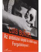 Az andalúziai kutyától Az öldöklő angyalig - Luis Bunuel