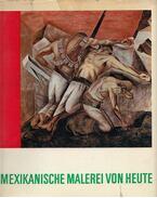 Mexikanische Malerei von heute - Luis Cardosa y Aragón