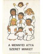 A mennyei atya szeret minket - Lukács István, Katona József, Edelényi István, dr.