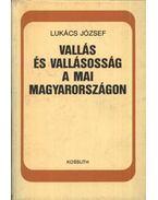 Vallás és vallásosság a mai Magyarországon - Lukács József