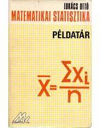 Matematikai statisztika példatár - Lukács Ottó