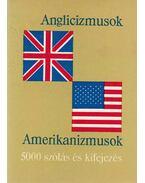 Anglicizmusok - Amerikanizmusok - Magay Tamás, Mentlné Láng Ilona (szerk.)