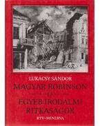 Magyar Robinson és egyéb irodalmi ritkaságok - Lukácsy Sándor