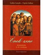 Ének-Zene középiskola 9-10. évfolyam - Lukin László, Ugrin Gábor