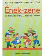 Ének-zene az általános iskola 2. osztálya számára - Lukin Lászlóné, Lantos Rezsőné