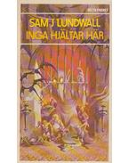 Inga hjältar här - Lundwall, Sam J.
