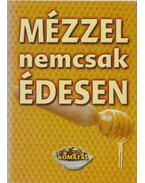 Mézzel nemcsak édesen - Lurz Gerda
