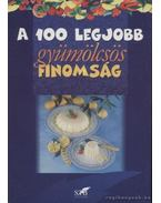 A 100 legjobb gyümölcsös finomság - Lurz Gerda, Toró Elza
