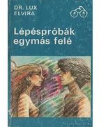 Lépéspróbák egymás felé - Lux Elvira