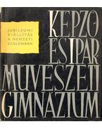 A 180 éves Képző- és Iparművészeti Gimnázium jubiláris kiállítása - Lyka Károly