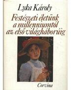 Festészeti életünk a millenniumtól az első világháborúig - Lyka Károly
