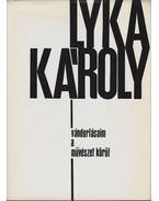 Vándorlásaim a művészet körül - Lyka Károly