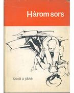 Három sors - Lytton, David, Braithwaite, E. R., Hughes, Langston