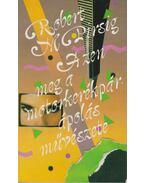 A zen meg a motorkerékpár-ápolás művészete - M. Pirsig,Robert