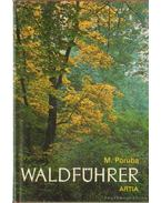 Waldführer (német) - M. Poruba