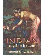 Indian Myth and Legend - MACKENZIE, DONALD A.