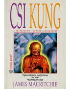 Csi Kung - A testenergia tudatos alkalmazása - Macritchie, James