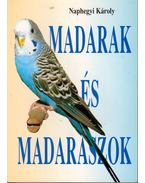 Madarak és madarászok - Naphegyi Károly