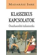 Klasszikus kapcsolatok - Madarász Imre