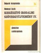 Kiegészítő irodalmi szöveggyűjtemény IV. - Madocsai László