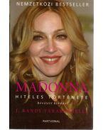 Madonna hiteles története - Randy J.Taraborrelli