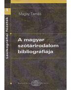 A magyar szótárirodalom bibliográfiája (dedikált) - Magay Tamás